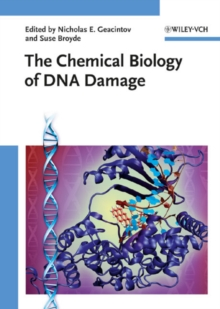 The Chemical Biology of DNA Damage, Hardback Book