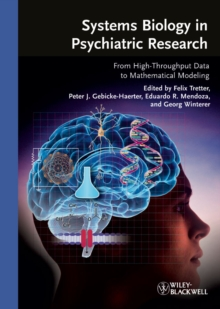 Systems Biology in Psychiatric Research : From High-Throughput Data to Mathematical Modeling, Hardback Book