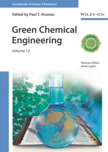 Green Chemical Engineering, Hardback Book