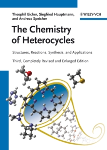 The Chemistry of Heterocycles : Structures, Reactions, Synthesis, and Applications, Hardback Book