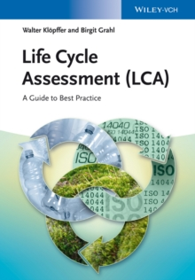 Life Cycle Assessment (LCA) : A Guide to Best Practice, Hardback Book