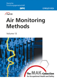 The The MAK-Collection for Occupational Health and Safety : Air Monitoring Methods Air Monitoring Methods Part 3, Hardback Book