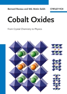 Cobalt Oxides : From Crystal Chemistry to Physics, Hardback Book