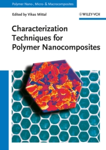 Characterization Techniques for Polymer Nanocomposites, Hardback Book