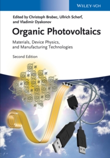 Organic Photovoltaics : Materials, Device Physics, and Manufacturing Technologies, Hardback Book