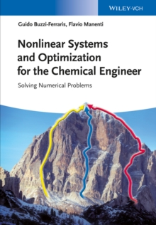 Nonlinear Systems and Optimization for the Chemical Engineer : Solving Numerical Problems, Hardback Book