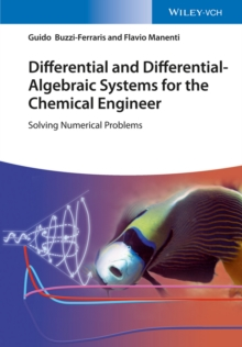 Differential and Differential-Algebraic Systems for the Chemical Engineer : Solving Numerical Problems, Hardback Book