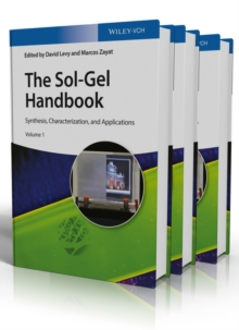 The Sol-Gel Handbook : Synthesis, Characterization, and Applications 3 Volume Set, Hardback Book