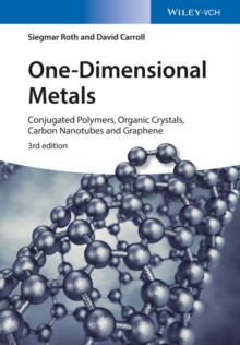 One-Dimensional Metals : Conjugated Polymers, Organic Crystals, Carbon Nanotubes and Graphene, Hardback Book