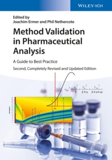 Method Validation in Pharmaceutical Analysis : A Guide to Best Practice, Hardback Book
