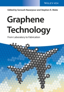 Graphene Technology : From Laboratory to Fabrication, Hardback Book