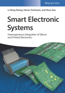 Smart Electronic Systems : Heterogeneous Integration of Silicon and Printed Electronics, Hardback Book