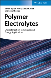 Polymer Electrolytes : Characterization Techniques and Energy Applications, Hardback Book