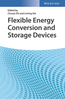 Flexible Energy Conversion and Storage Devices, Hardback Book