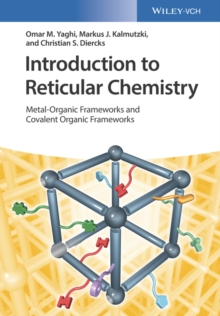 Introduction to Reticular Chemistry : Metal-Organic Frameworks and Covalent Organic Frameworks, Hardback Book