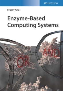 Enzyme-Based Computing Systems, Hardback Book