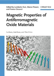 Magnetic Properties of Antiferromagnetic Oxide Materials : Surfaces, Interfaces, and Thin Films, Hardback Book