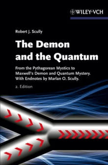 The Demon and the Quantum : From the Pythagorean Mystics to Maxwell's Demon and Quantum Mystery, Paperback / softback Book