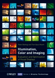 Illumination, Color and Imaging : Evaluation and Optimization of Visual Displays, Hardback Book