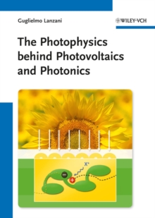 The Photophysics Behind Photovoltaics and Photonics, Hardback Book
