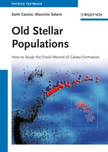 Old Stellar Populations : How to Study the Fossil Record of Galaxy Formation, Paperback / softback Book