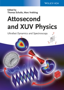 Attosecond and XUV Physics : Ultrafast Dynamics and Spectroscopy, Hardback Book