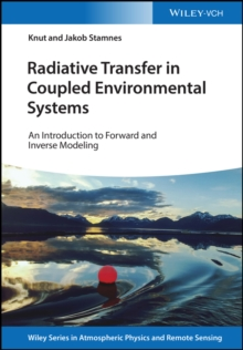 Radiative Transfer in Coupled Environmental Systems : An Introduction to Forward and Inverse Modeling, Hardback Book