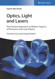 Optics, Light and Lasers : The Practical Approach to Modern Aspects of Photonics and Laser Physics, Paperback Book