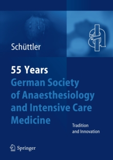 55th Anniversary of the German Society for Anaesthesiology and Intensive Care, Hardback Book