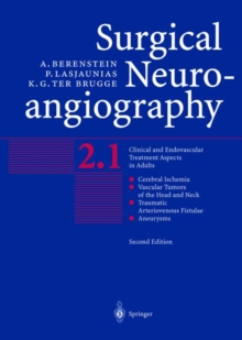 Surgical Neuroangiography : Vol.2: Clinical and Endovascular Treatment Aspects in Adults, Hardback Book