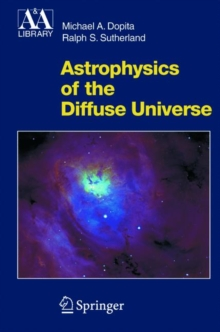 Astrophysics of the Diffuse Universe, Hardback Book