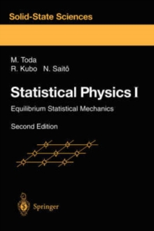 Statistical Physics I : Equilibrium Statistical Mechanics, Paperback / softback Book