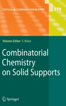 Combinatorial Chemistry on Solid Supports, Hardback Book