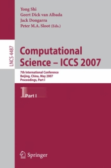 Computational Science - ICCS 2007 : 7th International Conference, Beijing China, May 27-30, 2007, Proceedings, Part I, Paperback / softback Book