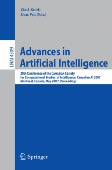 Advances in Artificial Intelligence : 20th Conference of the Canadian Society for Computational Studies of Intelligence, Canadian AI 2007, Montreal, Canada, May 28-30, 2007, Proceedings, Paperback Book