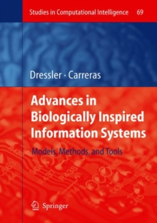 Advances in Biologically Inspired Information Systems : Models, Methods, and Tools, Hardback Book