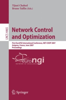 Network Control and Optimization : First EuroFGI International Conference, NET-COOP 2007, Avignon, France, June 5-7, 2007, Proceedings, Paperback Book