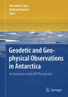 Geodetic and Geophysical Observations in Antarctica : An Overview in the IPY Perspective, Hardback Book