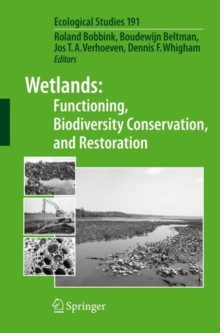 Wetlands: Functioning, Biodiversity Conservation, and Restoration, Paperback / softback Book
