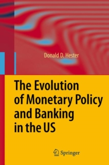 The Evolution of Monetary Policy and Banking in the US, Hardback Book