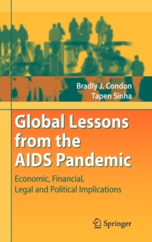 Global Lessons from the AIDS Pandemic : Economic, Financial, Legal and Political Implications, Hardback Book