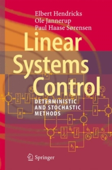Linear Systems Control : Deterministic and Stochastic Methods, Hardback Book
