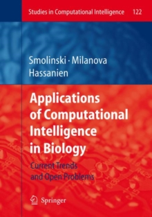 Applications of Computational Intelligence in Biology : Current Trends and Open Problems, Hardback Book