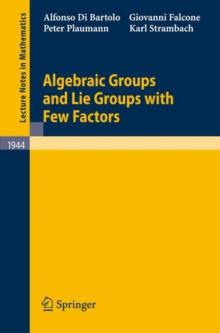 Algebraic Groups and Lie Groups with Few Factors, Paperback / softback Book