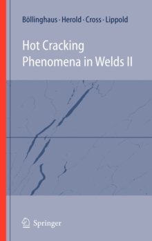 Hot Cracking Phenomena in Welds II, Hardback Book