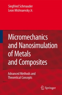 Micromechanics and Nanosimulation of Metals and Composites : Advanced Methods and Theoretical Concepts, Hardback Book