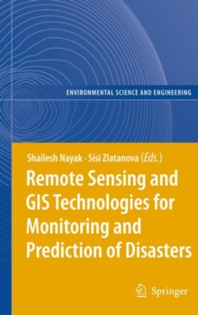 Remote Sensing and GIS Technologies for Monitoring and Prediction of Disasters, Hardback Book