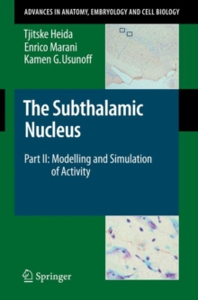 The The Subthalamic Nucleus : The Subthalamic Nucleus Modelling and Simulation of Activity Part II, Paperback Book