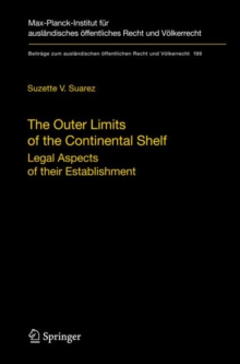 The Outer Limits of the Continental Shelf : Legal Aspects of Their Establishment, Hardback Book