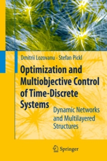 Optimization and Multiobjective Control of Time-Discrete Systems : Dynamic Networks and Multilayered Structures, Hardback Book